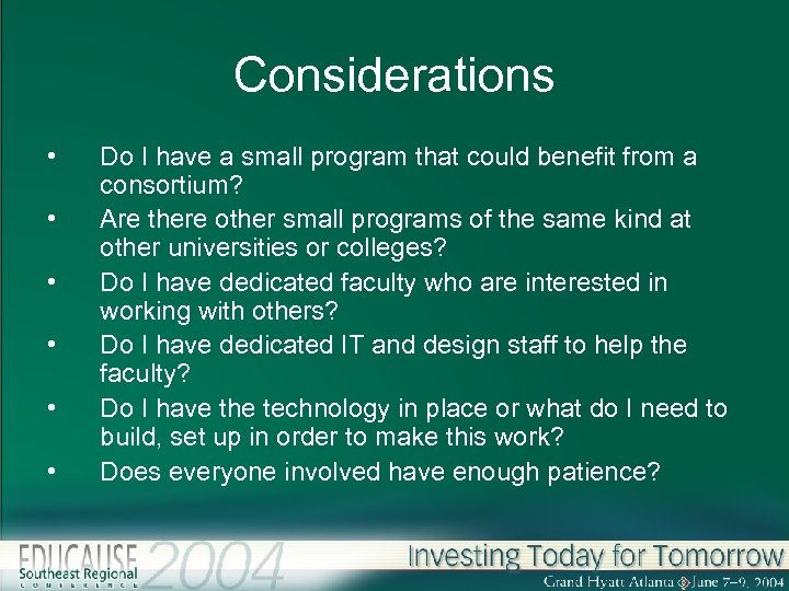 Considerations • • • Do I have a small program that could benefit from