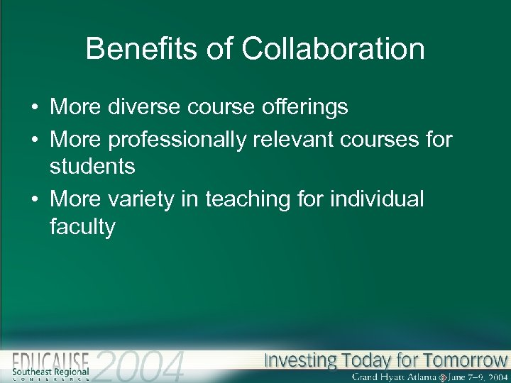 Benefits of Collaboration • More diverse course offerings • More professionally relevant courses for