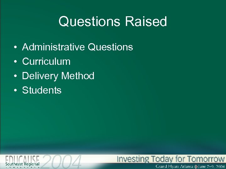Questions Raised • • Administrative Questions Curriculum Delivery Method Students