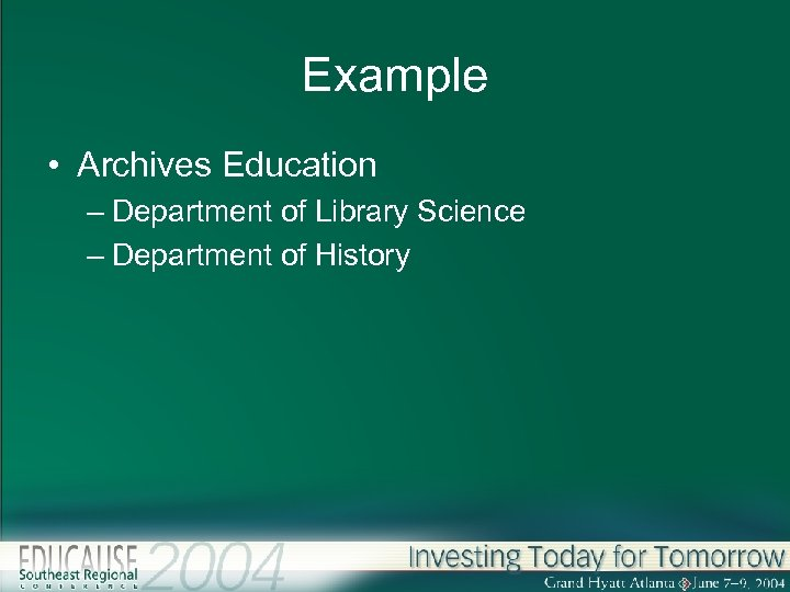 Example • Archives Education – Department of Library Science – Department of History
