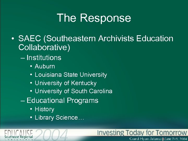 The Response • SAEC (Southeastern Archivists Education Collaborative) – Institutions • • Auburn Louisiana