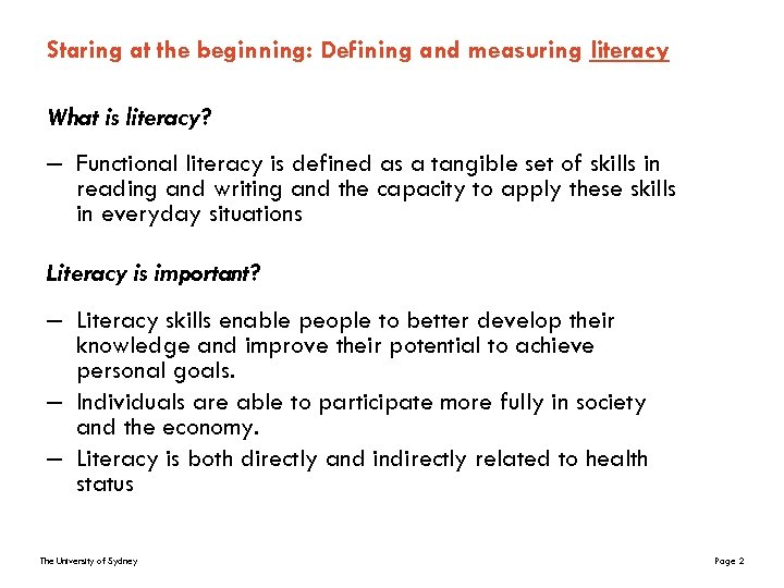 Staring at the beginning: Defining and measuring literacy What is literacy? – Functional literacy