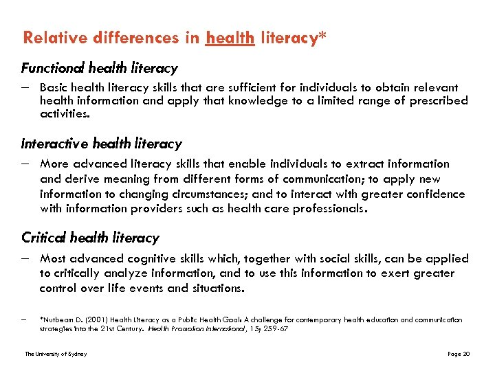 Relative differences in health literacy* Functional health literacy – Basic health literacy skills that