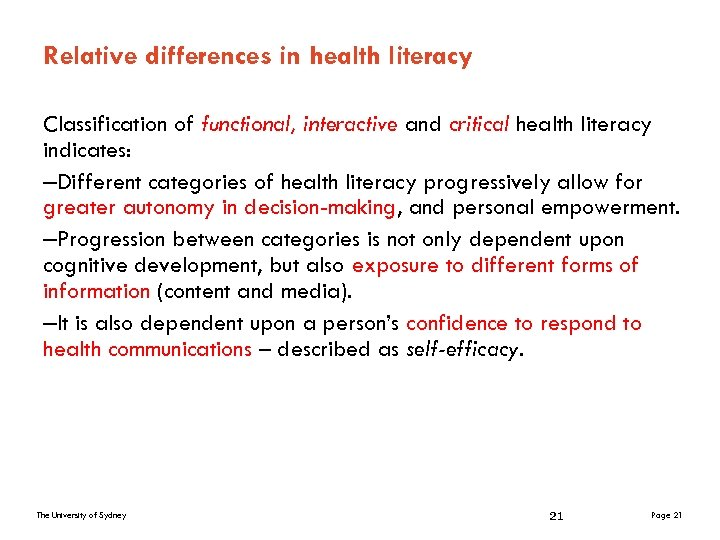 Relative differences in health literacy Classification of functional, interactive and critical health literacy indicates: