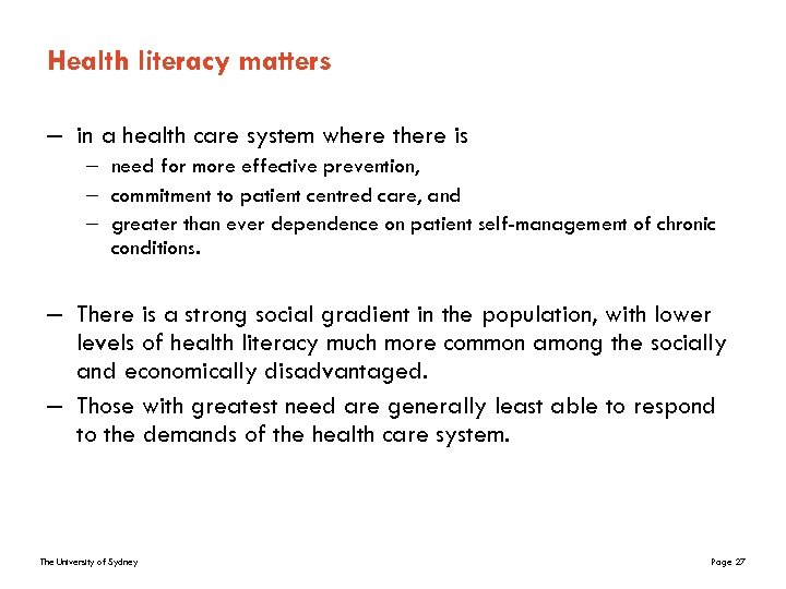 Health literacy matters – in a health care system where there is – need