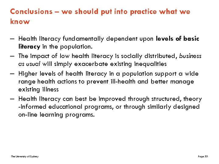 Conclusions – we should put into practice what we know – Health literacy fundamentally