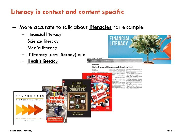 Literacy is context and content specific – More accurate to talk about literacies for
