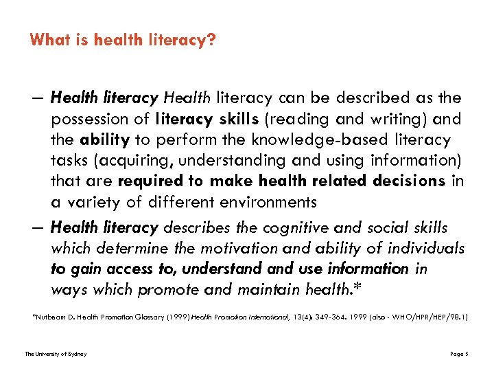 What is health literacy? – Health literacy can be described as the possession of