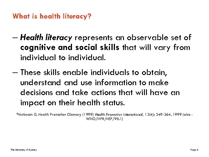 What is health literacy? – Health literacy represents an observable set of cognitive and