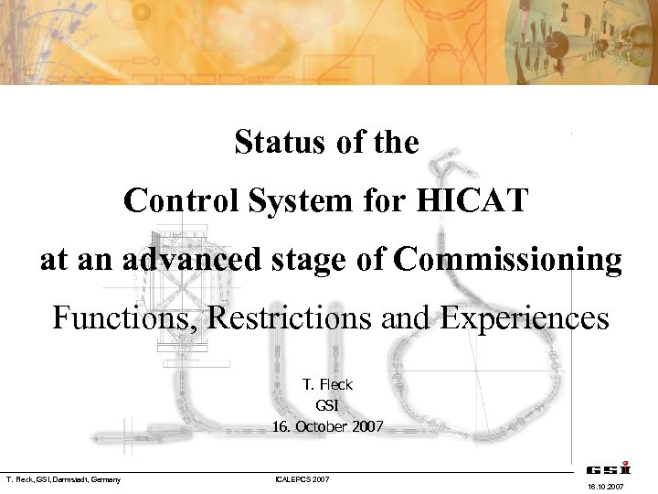 Status of the Control System for HICAT at an advanced stage of Commissioning Functions,