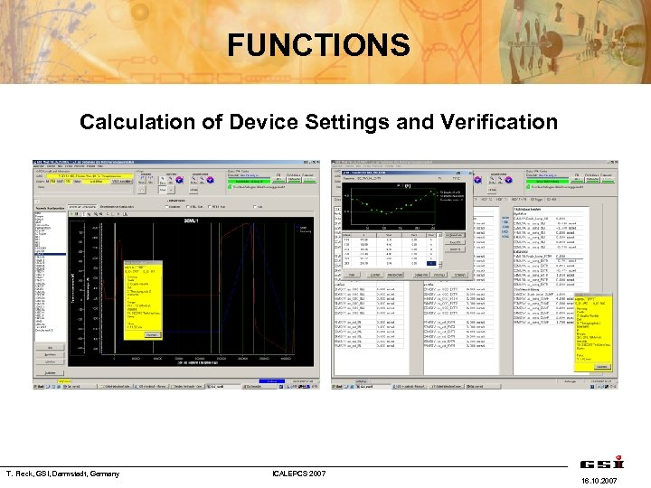 FUNCTIONS Calculation of Device Settings and Verification T. Fleck, GSI, Darmstadt, Germany ICALEPCS 2007