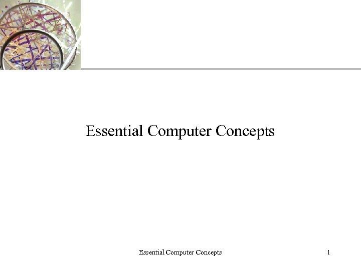 XP Essential Computer Concepts 1