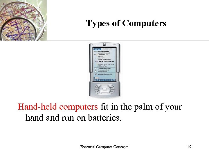 Types of Computers XP Hand-held computers fit in the palm of your hand run