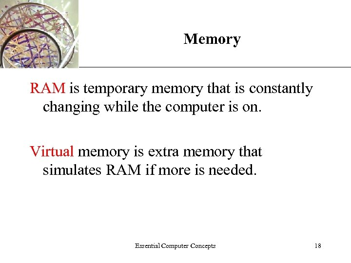 Memory XP RAM is temporary memory that is constantly changing while the computer is