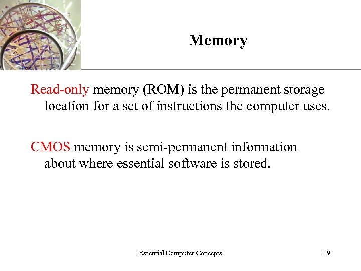 Memory XP Read-only memory (ROM) is the permanent storage location for a set of