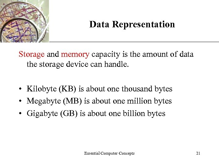 Data Representation XP Storage and memory capacity is the amount of data the storage