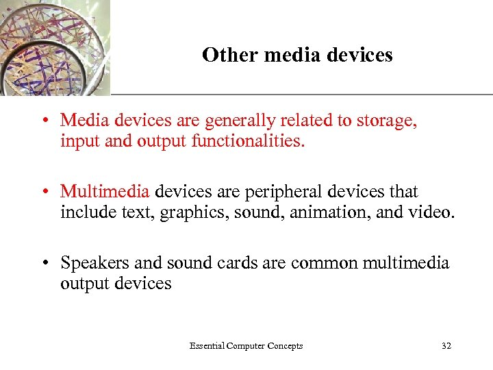 Other media devices XP • Media devices are generally related to storage, input and
