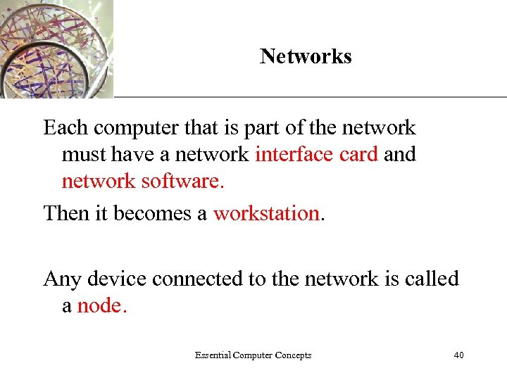 XP Networks Each computer that is part of the network must have a network