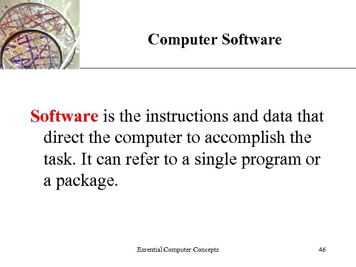 XP Computer Software is the instructions and data that direct the computer to accomplish
