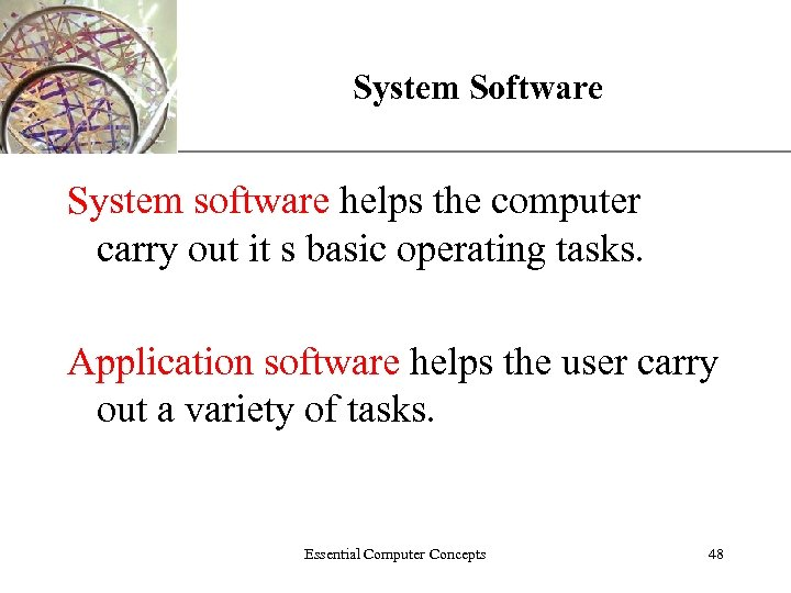 XP System Software System software helps the computer carry out it s basic operating