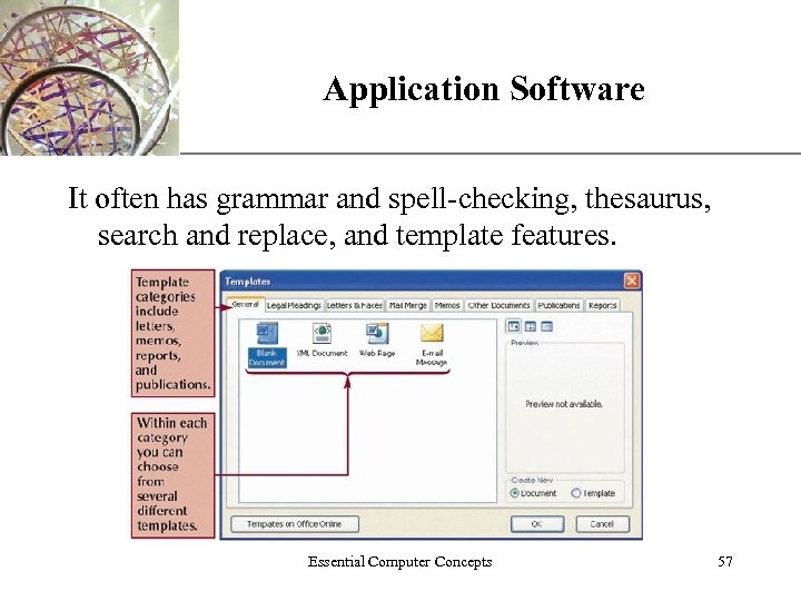 Application Software XP It often has grammar and spell-checking, thesaurus, search and replace, and