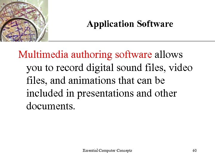 Application Software XP Multimedia authoring software allows you to record digital sound files, video
