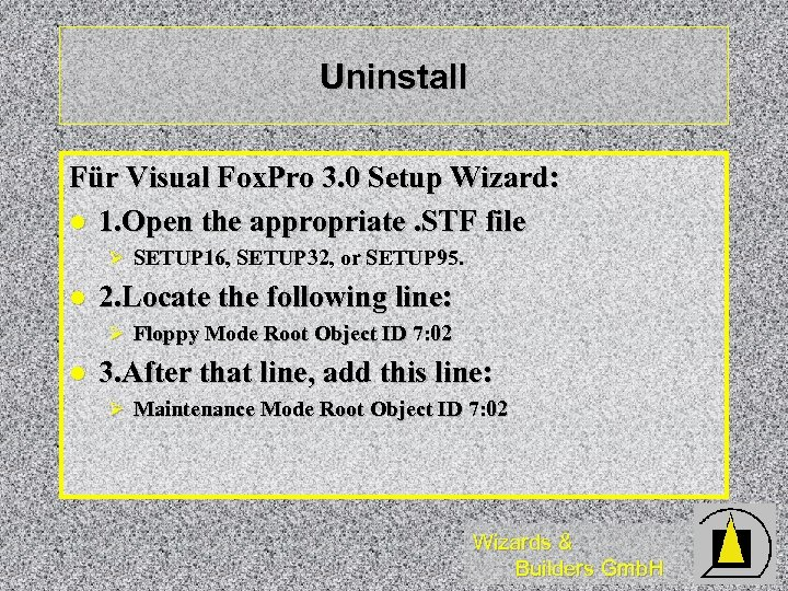 Uninstall Für Visual Fox. Pro 3. 0 Setup Wizard: l 1. Open the appropriate.