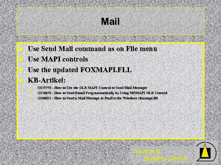 Mail l l Use Send Mail command as on File menu Use MAPI controls