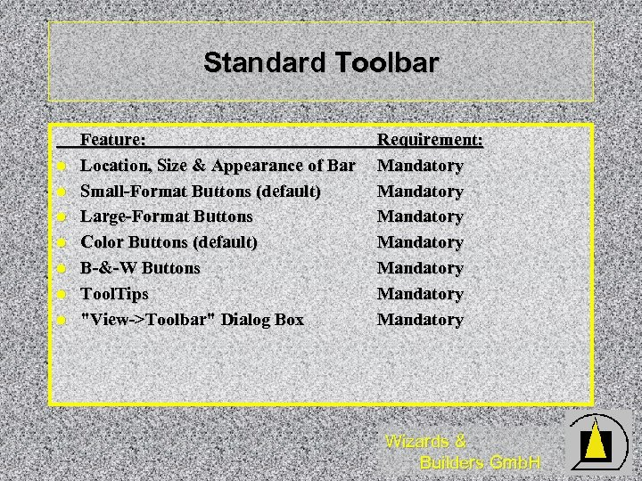 Standard Toolbar l l l l Feature: Location, Size & Appearance of Bar Small-Format