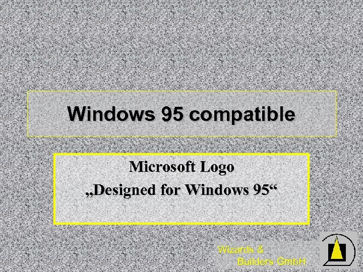 "Windows 95 compatible Microsoft Logo ""Designed for Windows 95"" Wizards & Builders Gmb. H"