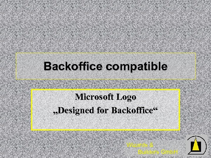 "Backoffice compatible Microsoft Logo ""Designed for Backoffice"" Wizards & Builders Gmb. H"