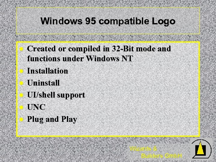 Windows 95 compatible Logo l l l Created or compiled in 32 -Bit mode