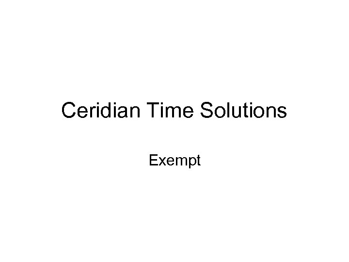 Ceridian Time Solutions Exempt