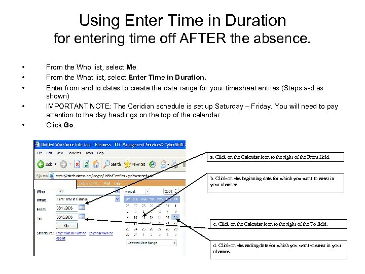 Using Enter Time in Duration for entering time off AFTER the absence. • •