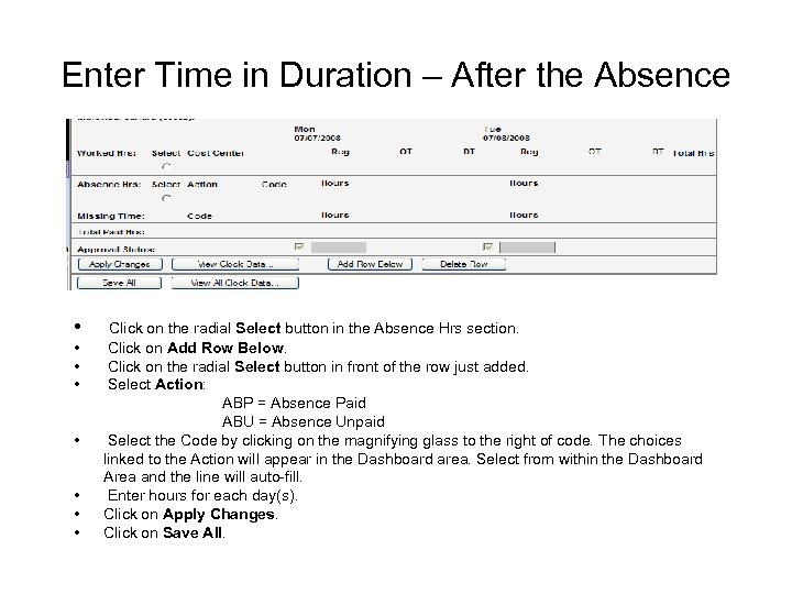 Enter Time in Duration – After the Absence • • Click on the radial