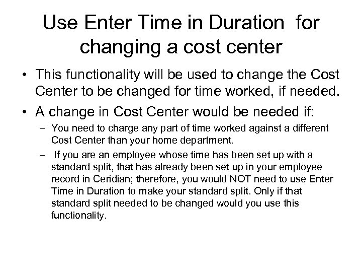 Use Enter Time in Duration for changing a cost center • This functionality will