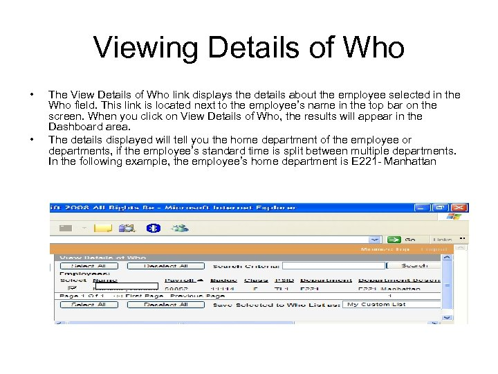 Viewing Details of Who • • The View Details of Who link displays the