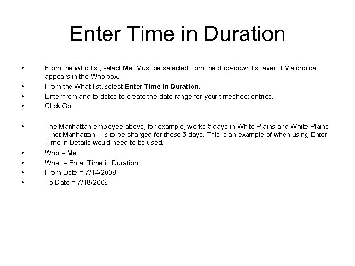 Enter Time in Duration • • • From the Who list, select Me. Must
