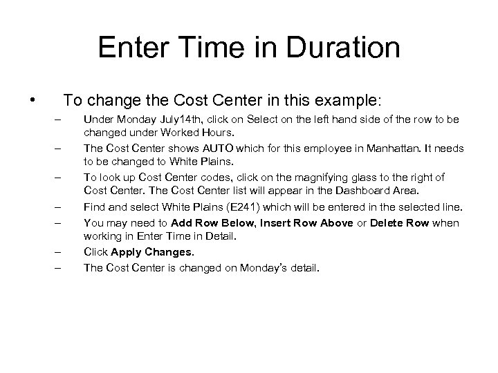 Enter Time in Duration • To change the Cost Center in this example: –