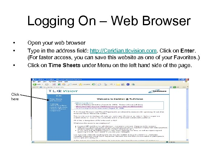 Logging On – Web Browser • • • Click here Open your web browser