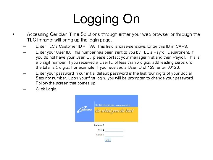 Logging On • Accessing Ceridian Time Solutions through either your web browser or through