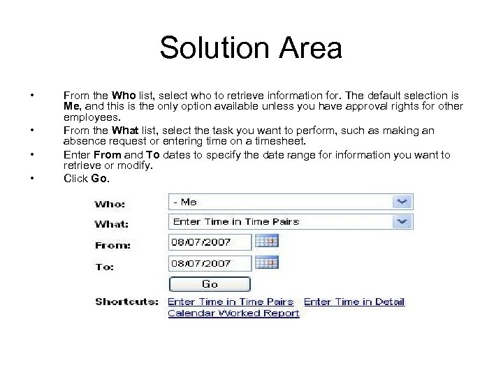 Solution Area • • From the Who list, select who to retrieve information for.