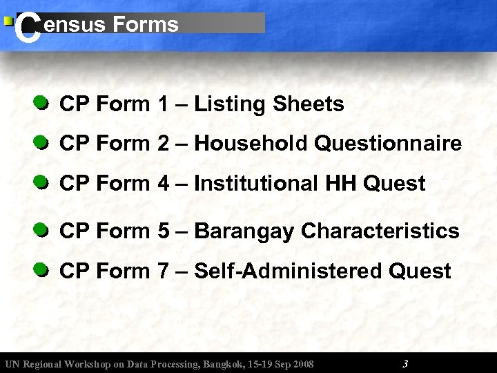 C ensus Forms CP Form 1 – Listing Sheets CP Form 2 – Household