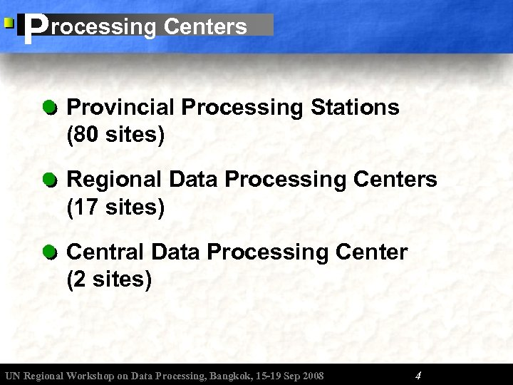 P rocessing Centers Provincial Processing Stations (80 sites) Regional Data Processing Centers (17 sites)