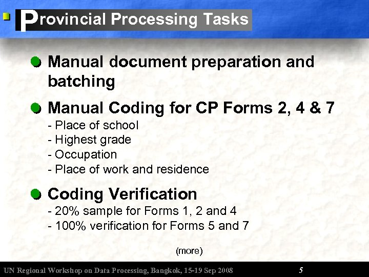 P rovincial Processing Tasks Manual document preparation and batching Manual Coding for CP Forms