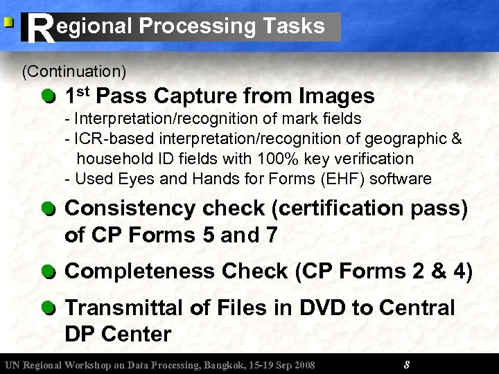 R egional Processing Tasks (Continuation) 1 st Pass Capture from Images - Interpretation/recognition of