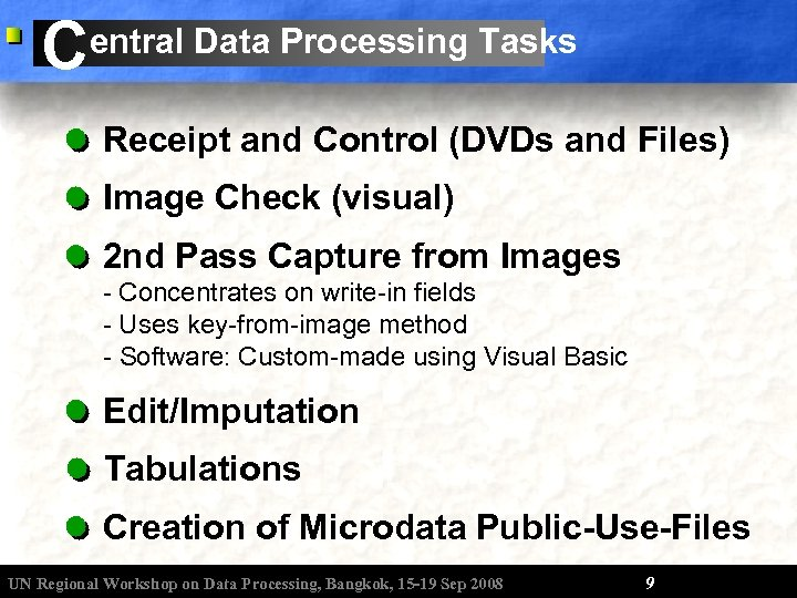 C entral Data Processing Tasks Receipt and Control (DVDs and Files) Image Check (visual)