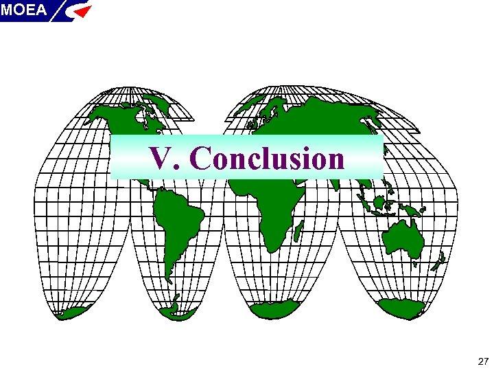 MOEA V. Conclusion 27