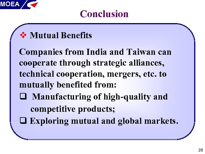 MOEA Conclusion v Mutual Benefits Companies from India and Taiwan cooperate through strategic alliances,