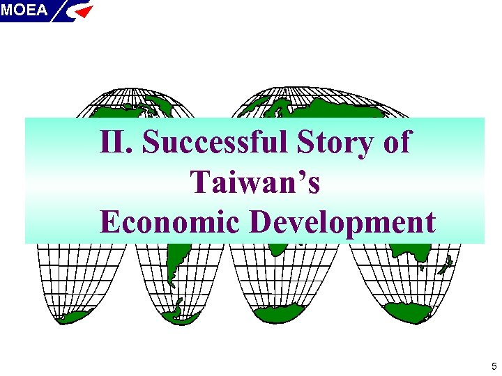 MOEA II. Successful Story of Taiwan's Economic Development 5